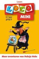 Mini Loco - Meer Avonturen van Heksje Heks (AVI M3/E3, 6-7 jaar)