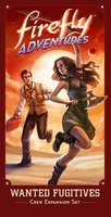 Firefly Adventures: Brigands & Browncoats - Wanted Fugitives