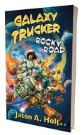 Galaxy Trucker: Rocky Road Novel