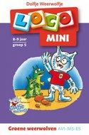 Mini Loco - Dolfje Weerwolfje: Groene Weerwolven (8-9 jaar)